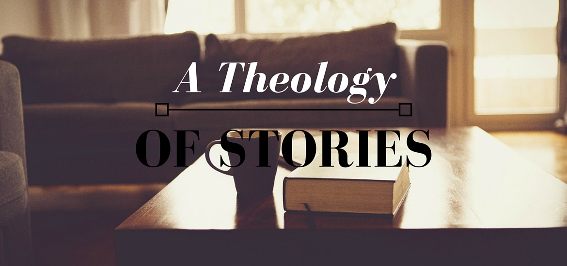 A Theology of Stories - post on Literate Theology / Kate Rae Davis