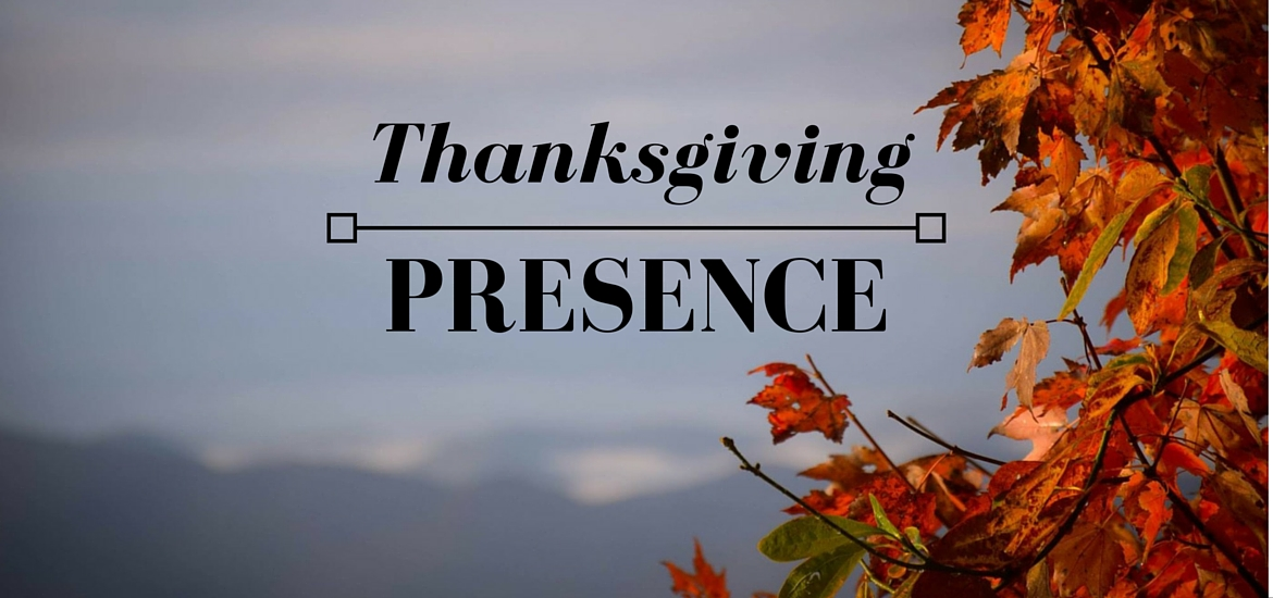 Thanksgiving Presence - post on Literate Theology / Kate Rae Davis