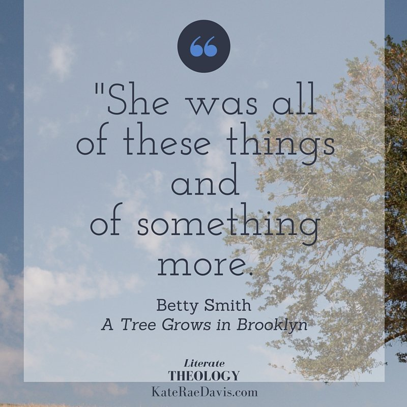 "Theology of the image of God in ""A Tree Grows in Brooklyn"" - read on Literate Theology / Kate Rae Davis"