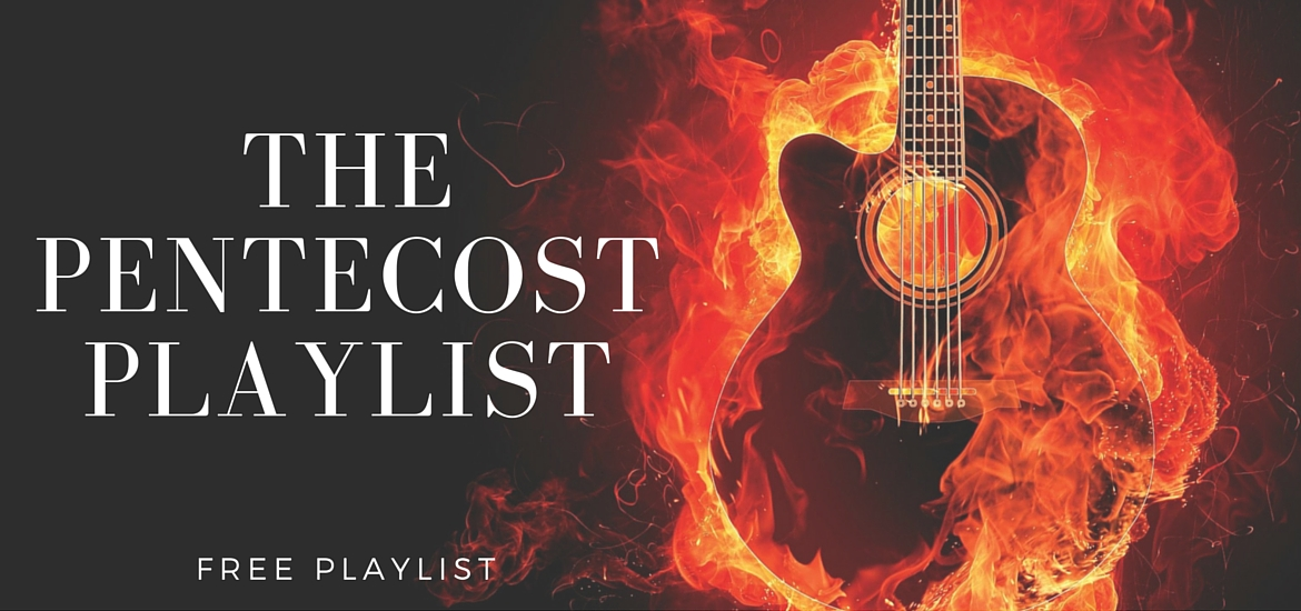 The Pentecost Playlist - a free playlist of music featuring flames, fire, wind - get it at KateRaeDavis.com