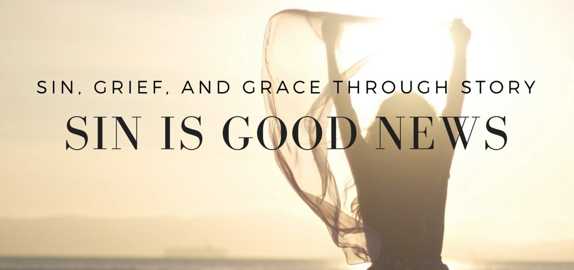The Liberating Good News of My Sin - read on KateRaeDavis.com