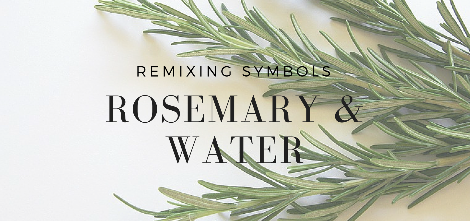 Remixing Symbols: Rosemary and Holy Water, Remembrance and Baptism - read on how these baptism symbol s are remixed in ways that deepen meaning - KateRaeDavis.com