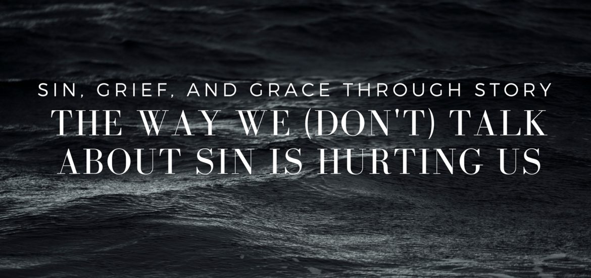 The ways we talk about sin (and the ways we avoid talking about sin) are hurting ourselves and each other - read more on KateRaeDavis.com