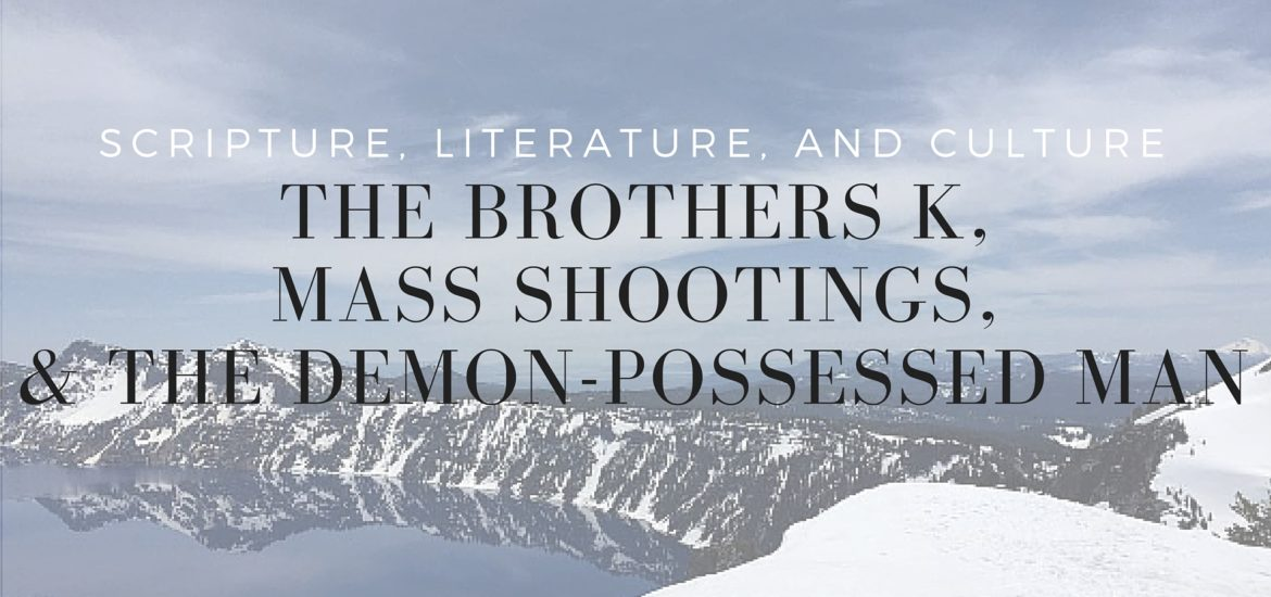 Modern Demons: The Brothers K, Mass Shootings, and the Demon-Possessed Man - read how they're connected on KateRaeDavis.com