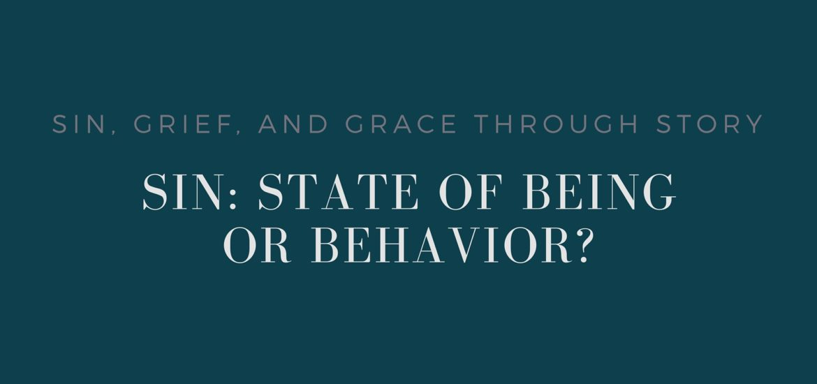 What is sin: a preconditioned state of being or a behavior that we choose to do? And how does it help us love? - read on KateRaeDavis.com