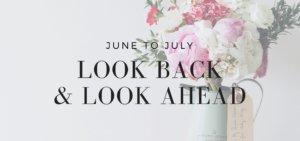 June look back and July look ahead - on KateRaeDavis.com