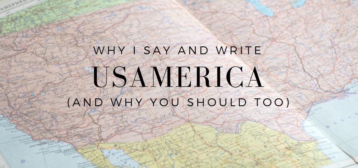 "Why we should adopt ""USAmerica"" in place of ""America"" - read on KateRaeDavis.com"