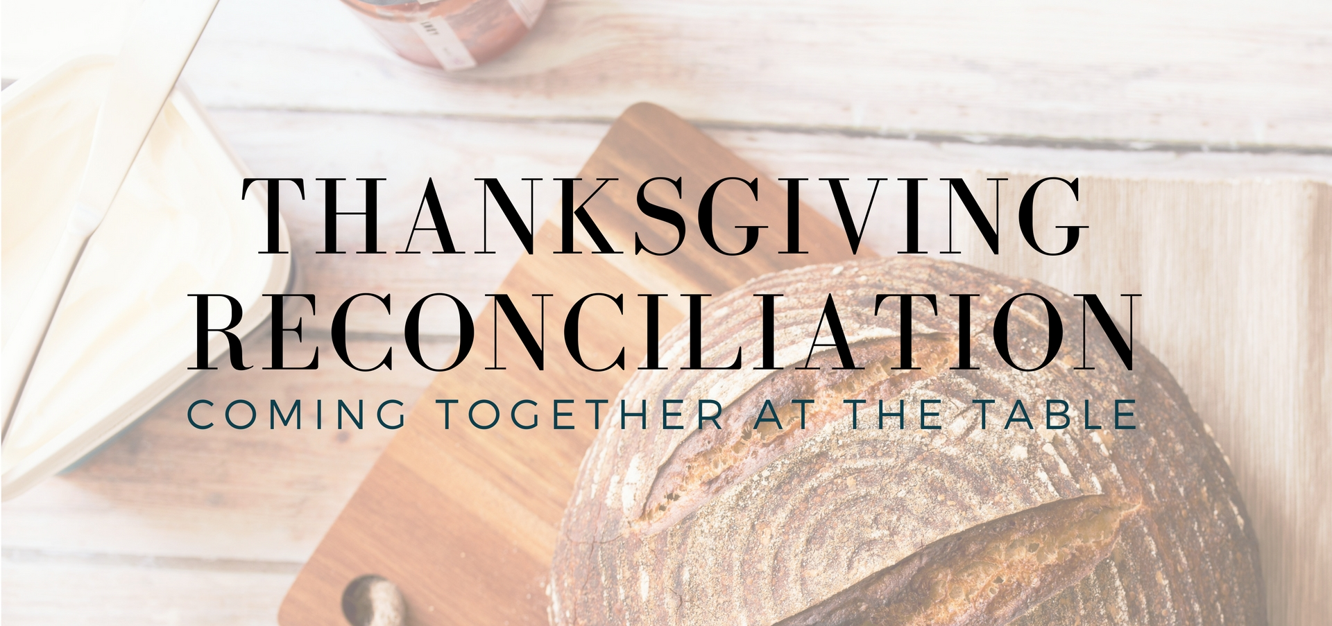 Thanksgiving Reconciliation: Coming to the Table - on family holidays in hard times - read on KateRaeDavis.com